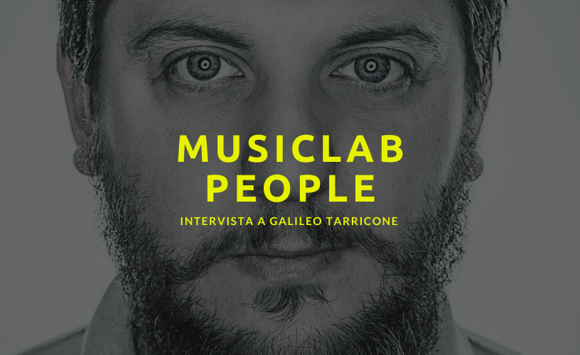 MUSICLAB PEOPLE – Intervista a Galileo Tarricone